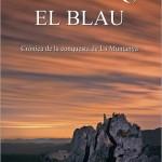 04/12/2013 – Al-Azraq, el Blau. Crònica de la conquesta de La Muntanya